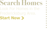 Search Homes in the Fredericksburg area